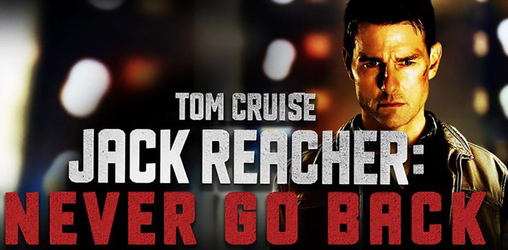 tom cruise s new movie jack reacher never go back free advance
